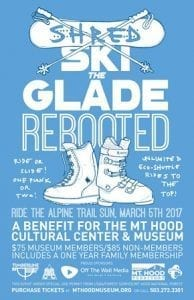 Shred/Ski the Glade Rebooted @ Mt Hood Museum, Government Camp, OR