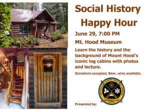 Social History Happy Hour @ Mt Hood Museum, Government Camp, OR